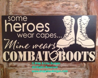 Some Heroes Wear Capes... Mine Wears Combat Boots. Wood Sign 24x12  inspirational soldier wood sign