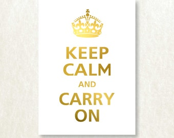 Keep Calm and Carry On GENUINE FOIL 5x7 Art Print Trendy Modern Typography Home Wall Decor
