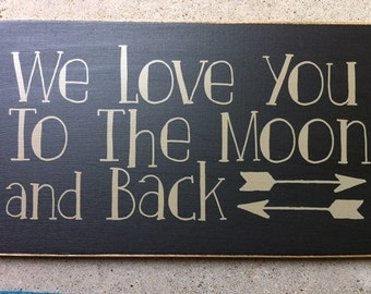 Primitive Country T2021 We Love you to the Moon and Back  Shelf Sitter Wooden  Sign