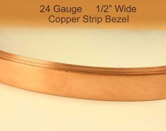 "24ga Copper Bezel Strip - 1/2"" wide Dead Soft, 99.9% pure, USA, bezel wire, choose your length from 2 feet+"