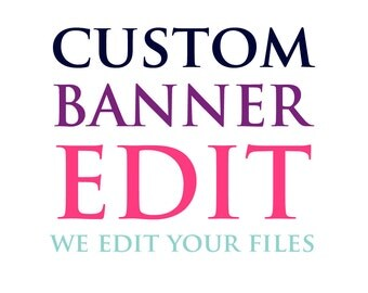 Custom Banner Edit - We edit your party banner for you