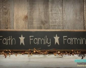 Farmhouse Decor, Faith Family Farming, Primitive, Handcrafted  Wood Sign
