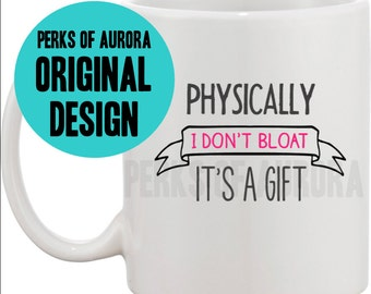 "Bridesmaids inspired- ""Physically I Don't Bloat"" coffee mug"