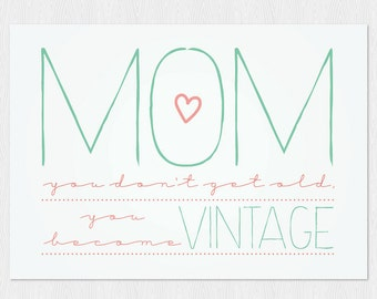 Happy birthday mom - Mom you don't get old, you became vintage - PDF DIY Greeting card Printable 6x4 inch