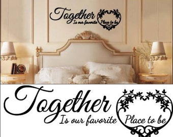 Together, is our favorite place to be - Vinyl decal - Approx 12x34 inches