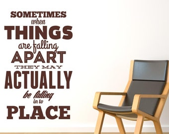 Sometimes When Things Are Falling Wall Sticker