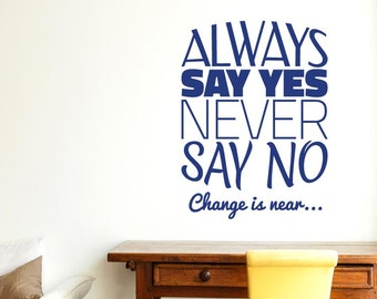 Always Say Yes Never Say No Wall Sticker