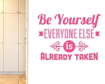 Be Yourself Everybody Else Is Taken Wall Sticker