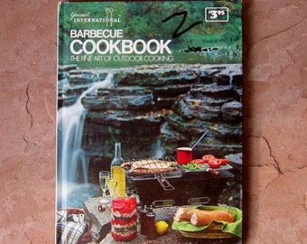 Gourmet International Barbecue Cookbook, Barbecue Cookbook The Fine Art of Outdoor Cooking, 1972 Vintage Cook Book
