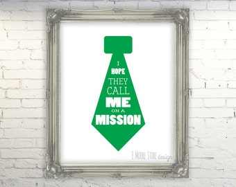 I Hope They Call Me on a Mission- Green Tie- LDS Art Print Instant Download