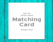 Add On Matching Card Single Sided Design Only Direction Card, Hotel Information Card, Registry Card, Enclosure Card