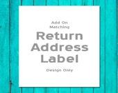 Add On Matching Return Address Label Design Only