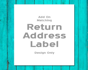 Add On Matching Return Address Label Design Only