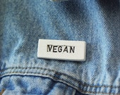 VEGAN.  Ceramic Pin.  Simple Clay Pin.  Tell The World.  Choose Color.