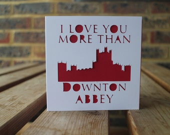 I love you more than Downton card