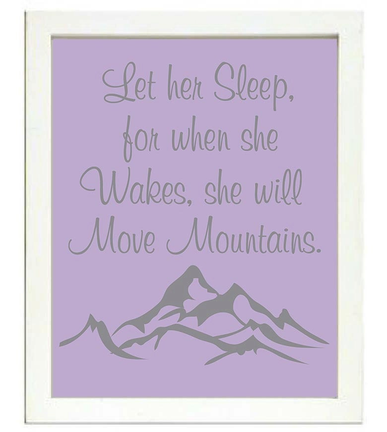 Let her Sleep for when she Wakes she will Move Mountains Nursery Print Nursery Art Baby Art Purple G