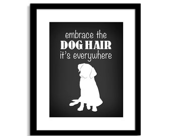 Funny Dog Wall Art, Funny Dog Sign, Embrace The Dog Hair, Dog Wall Decor, Dog Home Decor