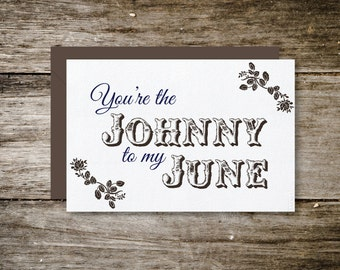 You're the Johnny to my June Printable Card