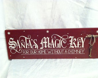 Santa's Magic Key Sign For Our Home Without A Chimney Wood Sign, Holiday Signs, Primitive Christmas Signs, Santa's Coming Signs