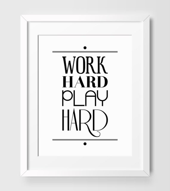 office art work hard play hard inspirational by beautifultype