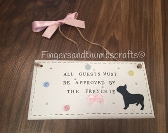 All Guests must be approved by the French Bull Dog/Frenchie Sign