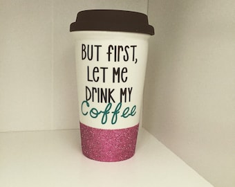 BUT FIRST - Coffee Mug with Lid