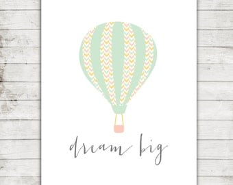 "Printable 8x10 Download ""Dream Big"" Hot Air Balloon Nursery/Children's Art Print #217"