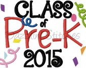 School Class of Design Embroidery  Design Digital Design Pre K Class of 2015 Last Day of SchoolInstant Download 4x4 and 5x7