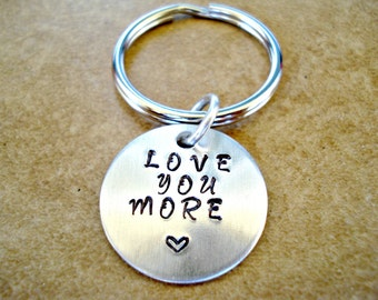 """Hand Stamped """"Love You More"""" Key Ring with Heart - Customizable - Love You More - Custom Key Ring - Gift for him"""