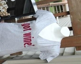 T shirt - Got Wine - Tee shirt humor - Size Small