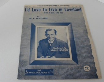 """Sheet Music """"I'd Love to Live in Loveland"""" Featuring Bing Crosby"""