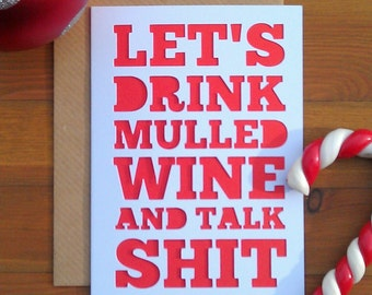 Papercut Let's drink mulled wine and talk sh*t Christmas Card. Funny
