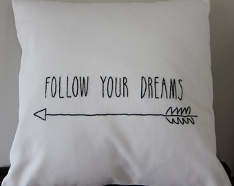 "Hand-Embroidered ""Follow Your Dreams"" Saying Quote on Cream Twill Cotton 16 x 16 Pillow Cover"