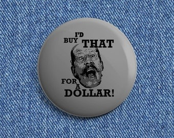 "Robocop ""I'd buy that for a dollar"" 1 1/2 inch pin back button"