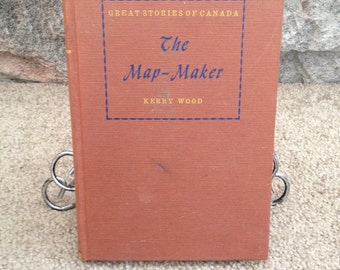 The Map-Maker - 1960's Great Stories of Canada - By Kerry Wood