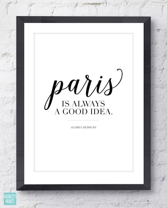 Paris Is Always A Good Idea Art Print. Audrey Hepburn Quote. Typographic Art. Inspirational Art. Fashionista Wall Decor. Home Office Decor.