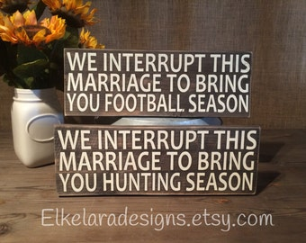 We interrupt this marriage to bring you FOOTBALL or HUNTING SEASON