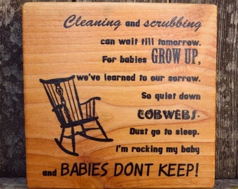 Rocking My Baby Plaque, Babies Don't Keep,  Wooden Quote Sign, Great for Nursery or Baby's Room