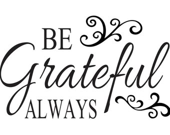 """Primitive Thanksgiving Fall STENCIL**Be Grateful Always** script writing 8""""x12"""" for Painting Signs, Airbrush, Crafts, Wall Art and Decor"""