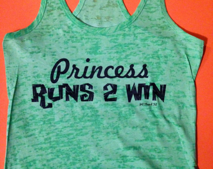 Green workout top .Princess Runs This Gym Workout Shirt . Cute, comfy burnout fitness tanks. gym t-shirt . Moisture wicking fitness tank.