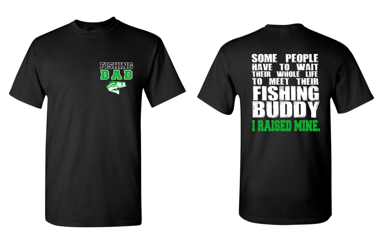 fishing dad t shirt fishing buddy shirt father son shirt. Black Bedroom Furniture Sets. Home Design Ideas