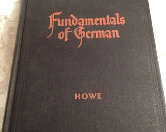 Fundamentals of German, 1933, by George M. Howe, Harvard, German Grammar Lesson Book, Vocabulary, Exercises, Old Script, English Exercises.