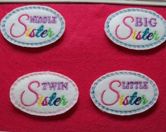 Big Sister, Little Sister Feltie ,Twin Sister, Middle Sister  Your Choice
