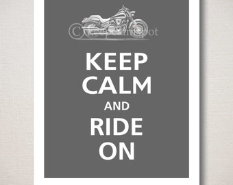 Keep Calm and RIDE ON Motorcycle Typography Art Print 8x10 (Featured color: Graphite--choose your own colors)