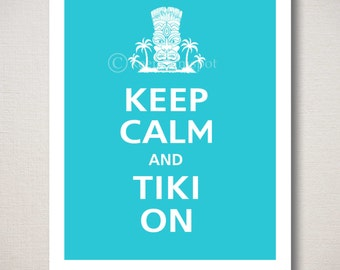 Keep Calm and TIKI ON Typography Art Print 8x10 (Choose your own colors--over 700 to choose from)
