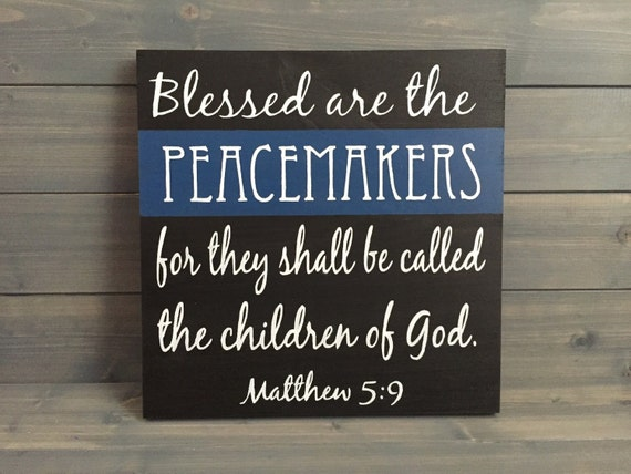 Blessed are the Peacemakers Law Enforcement Verse Wood Sign