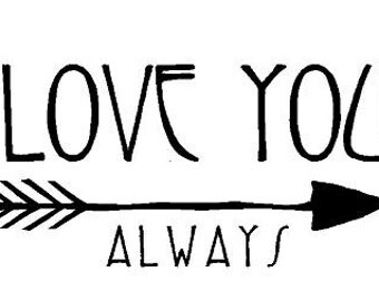 I love you always Decal