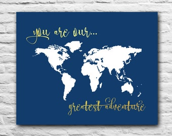 You Are Our Greatest Adventure -  PRINT Nursery Decor Baby Mother Wall Art Gift Present Blue and Gold Anniversary Vintage World Map 8x10