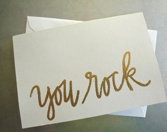 Custom Calligraphy Greeting Card, Handwritten gold embossed You Rock, Hand-lettered by Ink and Anne Calligraphy