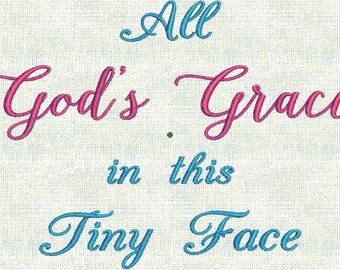 Instant Download Machine Embroidery Baby Designs All God's Grace In this Tiny Face Coming Home Outfit Announcement PES Format Exclus